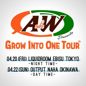"ANDREW PRESENTS ""GROW INTO ONE TOUR 2018"""