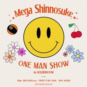 Mega Shinnosuke〈開催見合わせ〉
