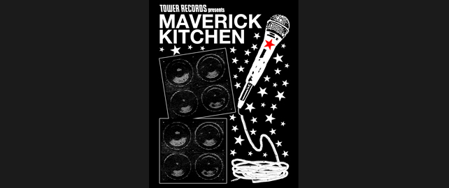 "TOWER RECORDS presents ""MAVERICK KITCHEN VOL.4"""