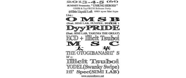 "SUMMIT Presents. ""UNSUNG HEROES"" OMSB & DyyPRIDE Wリリースパーティー"