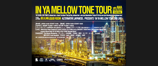 ALTERNATIVE JAPANESE® PRESENTS 【IN YA MELLOW TONE THE LIVE】
