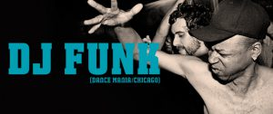 DJ FUNK (Dance Mania/Chicago)