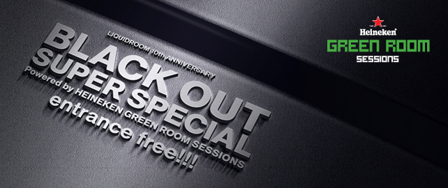 LIQUIDROOM 10th ANNIVERSARY BLACK OUT SUPER SPECIAL