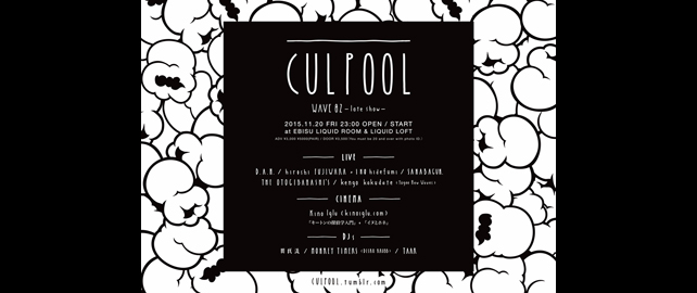 「CULPOOL -wave 02-」〜late show〜