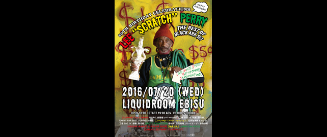 "80TH BIRTHDAY CELEBLATIONSLEE ""SCRATCH"" PERRY[WITH HIS BAND+LIVE MIX:内田直之]""THE BEST OF BLACK ARK"" SET"