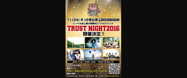 TRUST RECORDS & TRUST PRODUCTION presents 【TRUST NIGHT2016】
